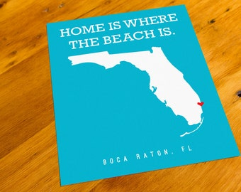 Boca Raton, FL - Home Is Where The Beach Is - Art Print  - Your Choice of Size & Color!