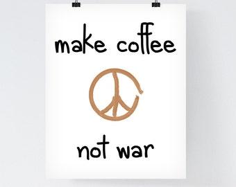 Printable Art Wall Decor Digital Typographic Print 'Make Coffee, Not War' Downloadable Printable Home Decor Inspirational Print Coffee Art