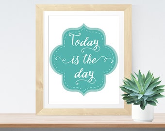 Typographic Print 'Today is the day' Bohemian Art Inspirational Quote Love Quote Home Poster Bohemian Decor Love Wall Art Colorful Mandala