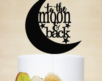 To the Moon and Back Cake Topper,Wedding Cake Topper,Wedding Decor With Acrylic - P082