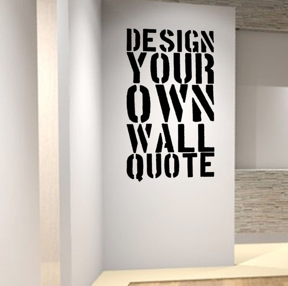 Personalised Wall Art Decal Design Your Own Quote
