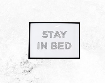 Digital Download // Stay In Bed // Motivational Print, Inspirational Quote, Home Decor, Inspirational Prints, Wall Art, Life Quote