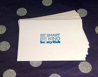 Folded Note Cards and Envelopes - Be Smart, Be Kind, Be Stylish - Blue and White - Set of 8