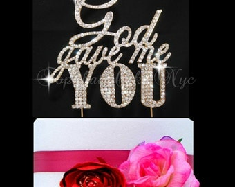 God Gave me you cake topper wedding cake decoration in rhinestones Religious cake topper Silver or Gold tone