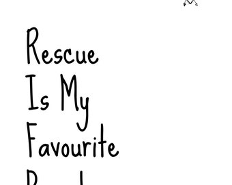 Inspirational Quote - Rescue is my favorite breed