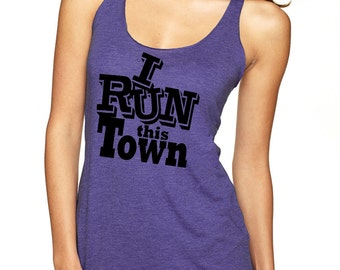 I RUN THIS Town Racerback Workout Tank for Running, Gym, Workout, Yoga, Fitness. Funny Top for the Serious Runner. Next Level Larger Sizes