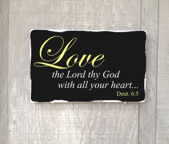 Love The Lord Thy God With All Your Heart Rustic Distressed