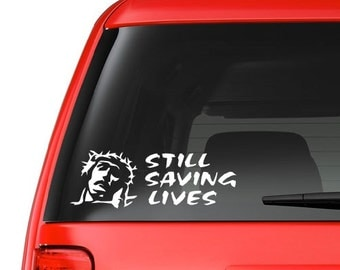 Still Saving Lives (R2) Vinyl Decal Sticker Car/Truck Laptop/Netbook Window
