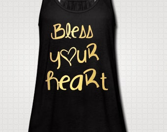 Fitness Bless Your Heart Tank Top Shirt Southern Girl Country Shirt Fun Raised In The South Southern Pride Flowy Tank Top Custom Made