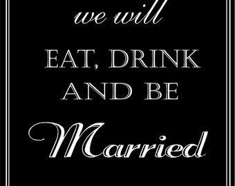 Eat Drink and Be Married Wedding Reception Sign