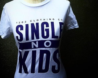 SINGLE NO KIDS