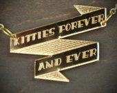 KITTIES FOREVER and EVER Gold Mirror Acrylic Necklace