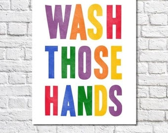 Wash Your Hands Bathroom Quote Print Kid Bathroom Rules Wash Those Hands Colorful Wall Art Print Childrens Artwork Boy Girl Bathroom Picture