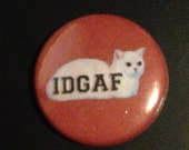 IDGAF 1 Inch Cat Pin