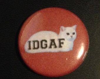 IDGAF 1 Inch Cat Pin