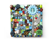 Save The Planet. (Handmade Mixed Media Starbucks Cap Flower Mosaic Assemblage Art by Shawn DuBois)