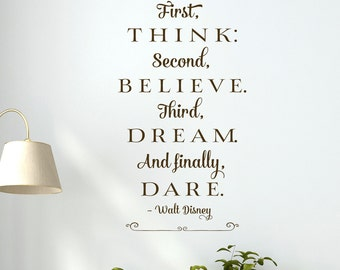 First think second believe third dream... - Disney quote vinyl wall decal quote vinyl lettering decal