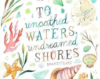 Undreamed Shores Art Print | Hand Lettered Ocean Quote | Watercolor Wall Art | Marine Lettering | Katie Daisy | 8x10 | 11x14