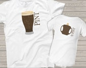 matching father son shirts - pint and half pint or choose a bodysuit gift set - great holiday or Father's Day shirts and gifts