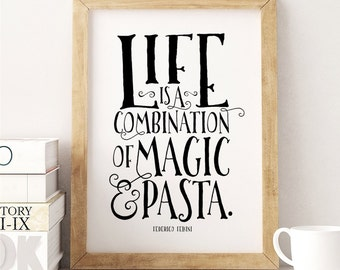 Magic and Pasta (8x10 inch on A4 Modern Art Print in Black and White) Federico Fellini quote, Food quote, Cooking quote, Kitchen, Home Decor