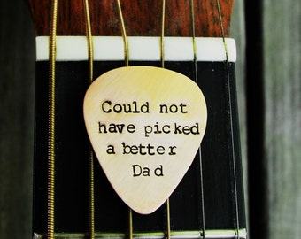 Father's Day Gift - Could Not Have Picked A Better Dad Guitar Pick - Father's Day - Dad - Under 25 - Copper - Guys - His