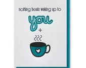 Letterpress Waking Up Coffee Tea / Love Anytime / Anniversary Card