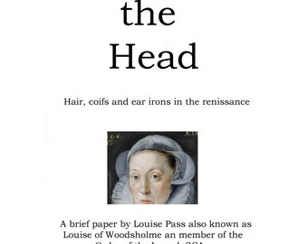 Dressing the head; hair, coifs and earirons