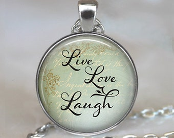 Live, Love, Laugh necklace, Live Love Laugh pendant, inspirational jewelry, inspirational necklace, quote jewelry key chain key fob