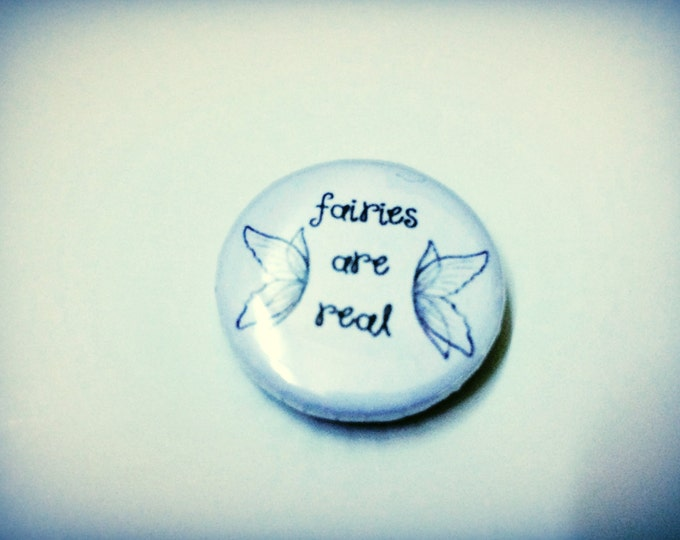 Fairy Pin, Fairy Lapel Pin, Fairies Are Real, Handmade Pin Back Button Badge or Magnet, made from recycled paper, brooch