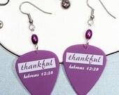 Thankful - Christian Earrings - Faith Earrings - Guitar Pick Earrings - Hebrews 12:28