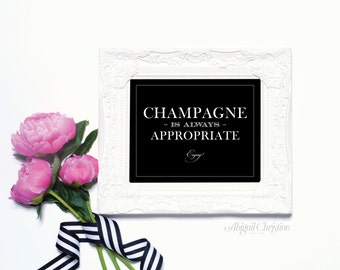 Champagne is Always Appropriate - 8 x 10 Wedding Poster, Bar Sign, or Art Print by Abigail Christine Design