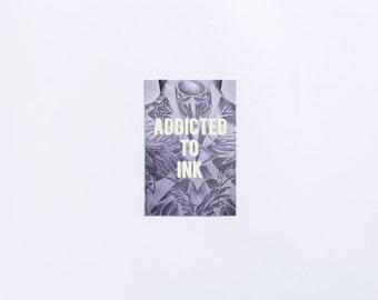 Addicted | Addicted to Ink Postcard