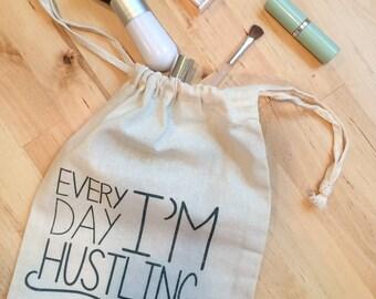 Drawstring Bag: Every Day I'm Hustling Design