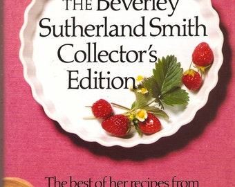 Signed The Beverley Sutherland Smith Collector's Edition 1987 HC Cookbook