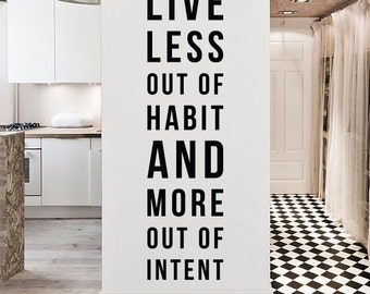 Live less out of habit and more out of intent, Large Inspirational Wall Quotes Wall Words Typography Letters WAL-2253