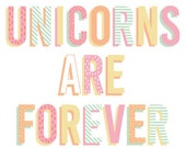 "UNICORNS ARE FOREVER 8""x10"" print typography"