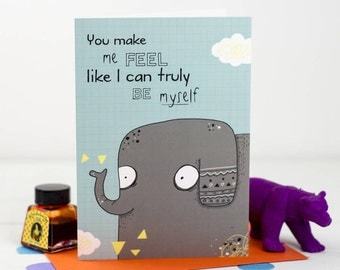 You Make Me Feel Like I Can Truly Be Myself Card, Elephant, Valentines, Love Note - Free Postage