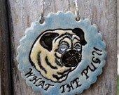 What The Pug?! - Blue Ceramic Ornament