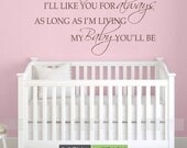 I'll Love You Forever Vinyl Wall Decal - My Baby You'll Be  Nursery Wall Quote - Baby Nursery Wall Decals WA023