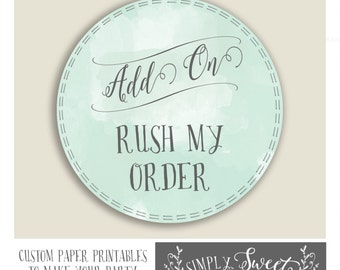 RUSH MY ORDER. only available Mon thru Thurs