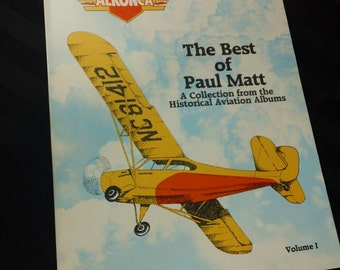 Aeronca ~ The Best of Paul Matt - A Collection from the Historical Aviation Albums Vol. 1  vintage 1988 softbound Book
