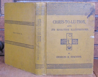 Christolution with Its Evolution Illustrations by Charles Robinson Edwards - 1894 HC Edition