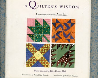 Vintage Book About Quilts, Hardback Illustrated, + Dustcover A Quilter's Wisdom, Conversations w/ Aunt Jane ©1994 Eliza Calvert Hall