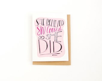 Graduation Card - Congratulations Card - Congrats Graduate - High School - College - Card For Her - She Believed She Could So She Did