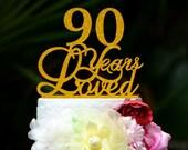 Custom 90 Years Loved Cake Topper - 90th Birthday Cake Topper 051