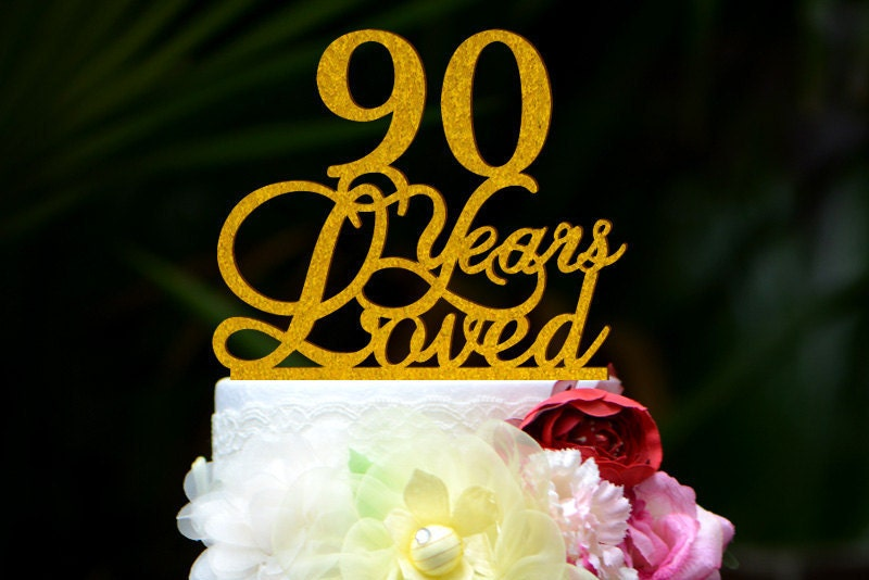 Custom 90 Years Loved Cake Topper 90th Birthday Cake By