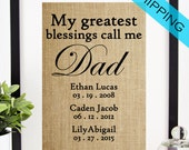 Personalized Father's Day Gift Wall Art Gift for Dad Burlap Print Custom Sign Rustic Decor My Greatest Blessings Call Me Dad