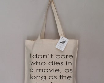 I don't care who dies in a movie as long as the dog lives recycled tote bag