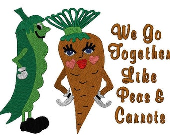 We Go Together Like Peas & Carrots, Machine Embroidery Design