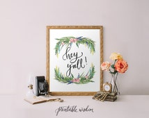 Quote Print, Hey Y'all Printable wall art decor poster, calligraphy print, digital typography calligraphy hand written floral southern print